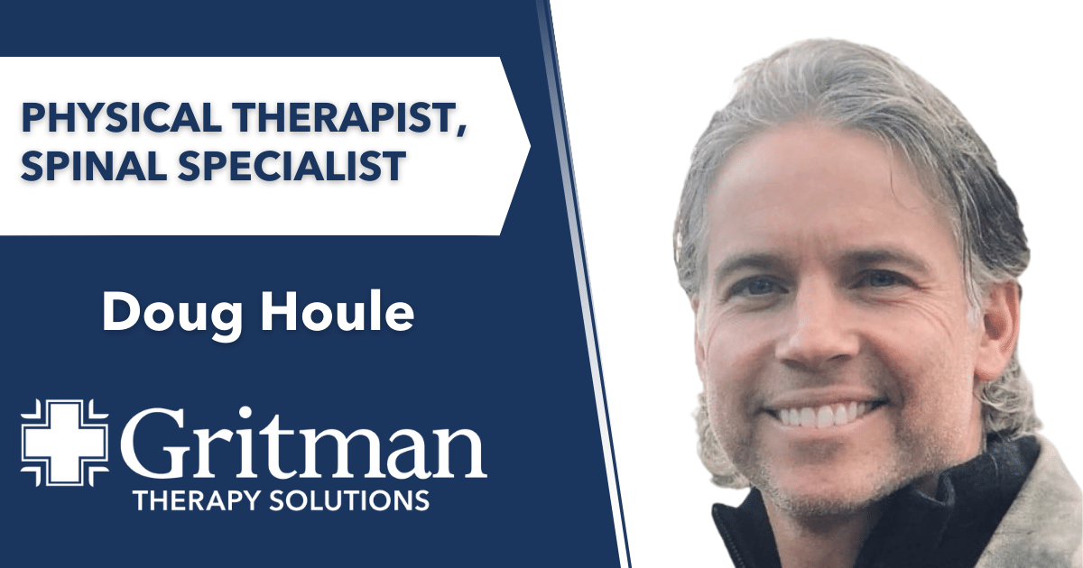 Physical Therapy and Spinal Specialist Doug Houle